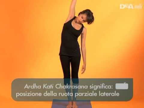 Ardha Kati Chakrasana - Yoga contro il mal di schiena 2 - YouTube