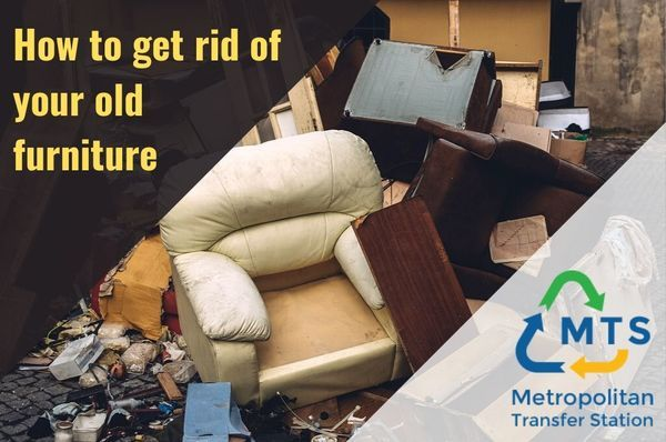 How To Get Rid Of Your Old Furniture Old Furniture Furniture Olds