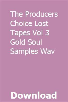 The Producers Choice Lost Tapes Vol 3 Gold Soul Samples Wav