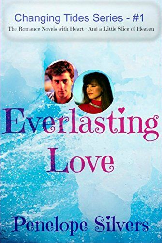 """Now Available for Preorder! """"Everlasting Love"""" Changing Tides Series #1: The Romance Novels with Heart--and a Little Slice of Heaven by Penelope Silvers, http://www.amazon.com/dp/B00N17E8V6/ref=cm_sw_r_pi_dp_vGDeub1JTP9Q1 