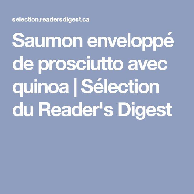 Saumon enveloppé de prosciutto avec quinoa   Sélection du Reader's Digest