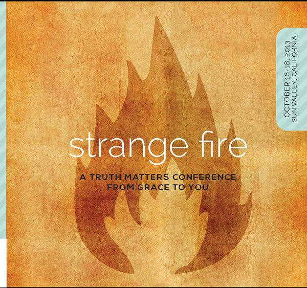 Strange Fire, part of Grace to You's Truth Matters ...