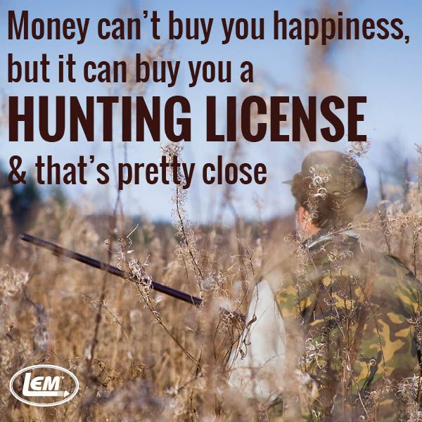 Money can't buy you happiness, but it can buy you a HUNTING LICENSE & that's pretty close. LEM Products | The Leader In Game Processing