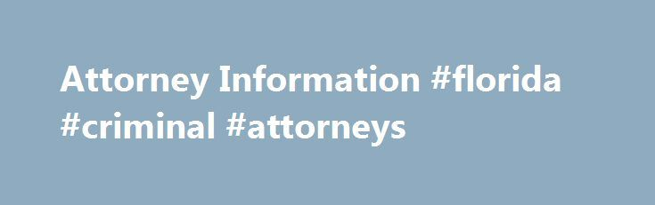 Attorney Information #florida #criminal #attorneys http://education.nef2.com/attorney-information-florida-criminal-attorneys/  # Attorney Information The information on this page pertains to attorneys practicing in the Northern District of Florida. Attorneys who wish to file a case in the Northern District of Florida must first obtain a PACER login and be admitted to the Northern District of Florida Bar so they can file documents with the Court electronically. Please note that electronic…