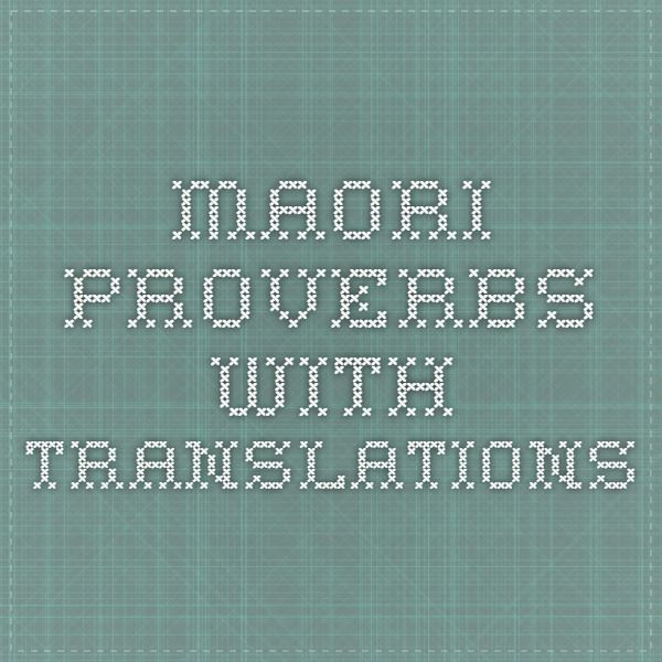 Maori Proverbs with translations