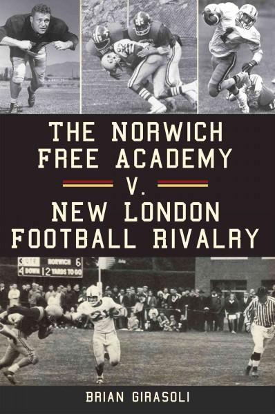 The Norwich Free Academy V. New London Football Rivalry