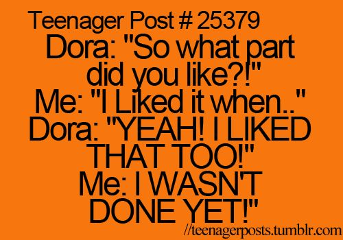 I had conversations with Dora all the time but she would always cut me off in the middle of me speaking. :)