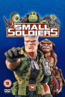 Small Soldiers - I loved this movie when I was a kid
