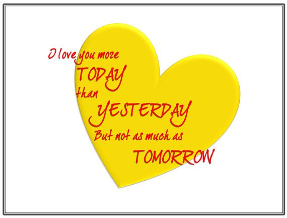I Love You More Today than yesterday, but not as much as tomorrow. by TinkerTailorDesign