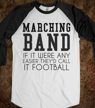 MARCHING BAND: IF IT WERE ANY EASIER THEY'D CALL IT FOOTBALL - glamfoxx.com - Skreened T-shirts, Organic Shirts, Hoodies, Kids Tees, Baby On...