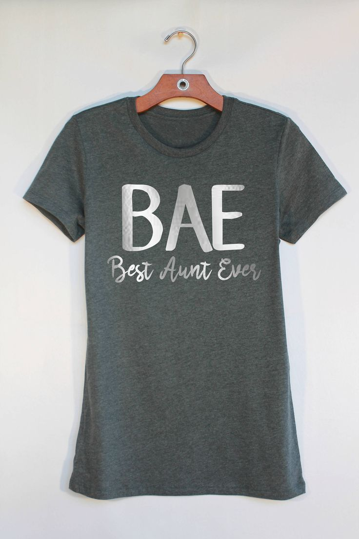 BAE Best Aunt Ever Shirt, New Aunt Gift, Proud Aunt, Best Auntie Ever Shirt, Best Aunt Shirt, Christmas Gift for Aunt, Aunt Birthday Gift by MyLittleGivingTree on Etsy