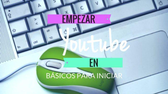 Empezar en youtube