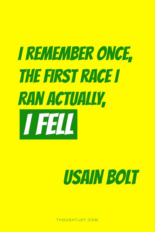 """I remember once, my first race actually, I fell.""  —  Usain Bolt  Find more awesome quote art at thoughtjoy and send us your creations here!"