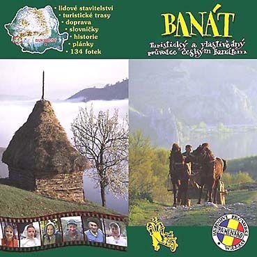 Český Banát - Romantické prázdniny na českém venkově v Rumunsku - Knihy a mapy