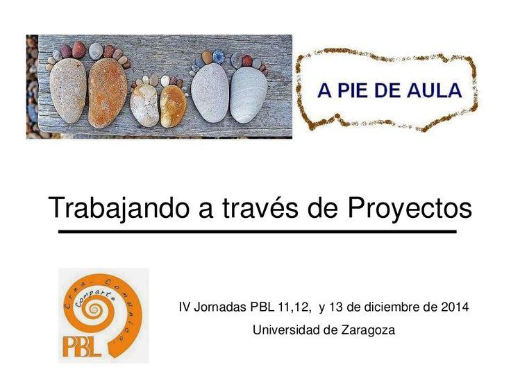 A pie de Aula: Los Proyectos de Aprendizaje by Ana Basterra via slideshare