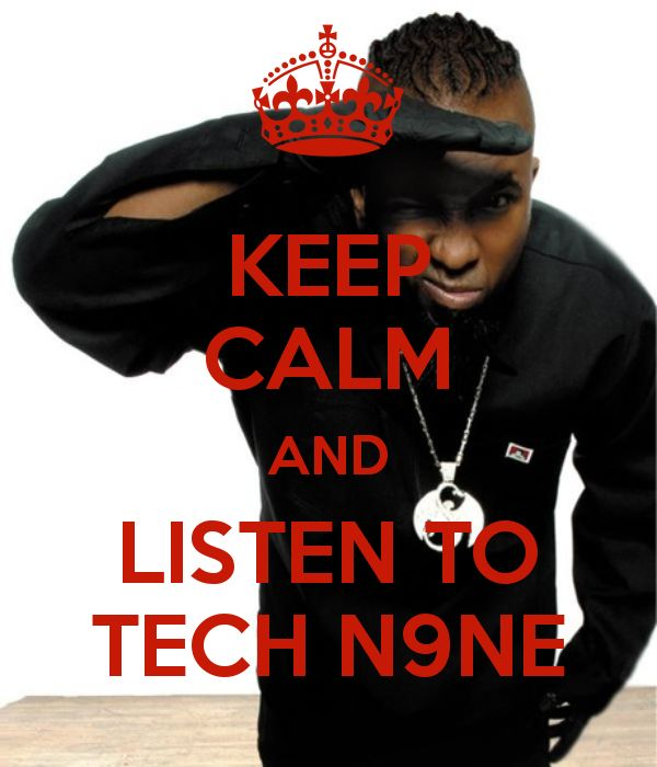 KEEP CALM AND LISTEN TO TECH N9NE