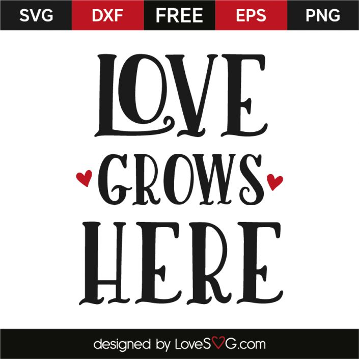 Download Love grows here | Cricut crazy | Free svg cut files, Svg ...