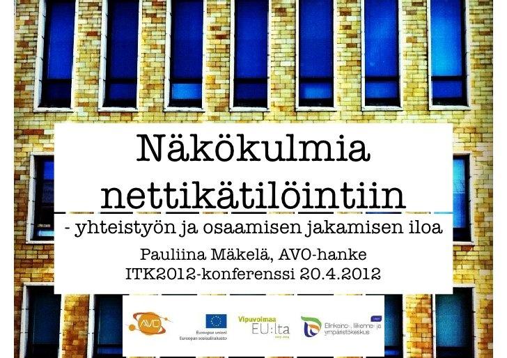 AVO - Näkökulmia nettikätilöintiin - ITK2012 by Pauliina Mäkelä, via Slideshare