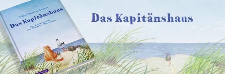 Das Kapitänshaus    Text: Gina-Violetta Kunert  Illustration: Charlotte Hintzmann  Satz + Gestaltung: Lisa Worbis    108 Seiten, Hardcoverbindung    erschienen 2011  ISNB 978-3-94-1693-067