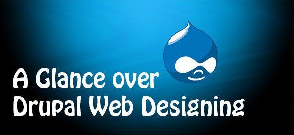 A Glance over Drupal Web Designing - To know more about Drupal web designing ~ http://www.blisstering.com/services/drupal-development