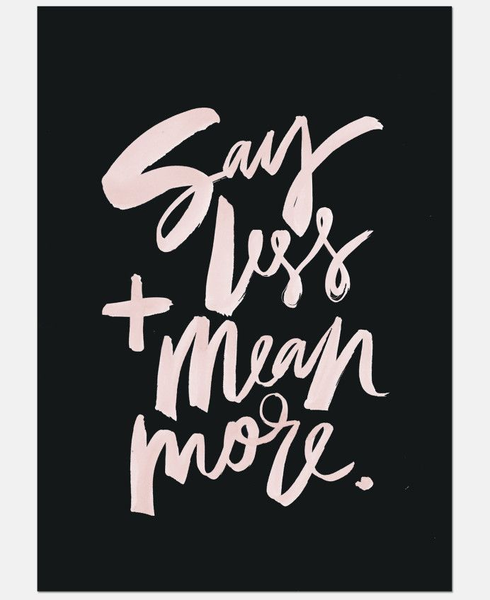 """Jasmine Dowling Limited Edition Art Print """"Say Less and Mean More"""""""