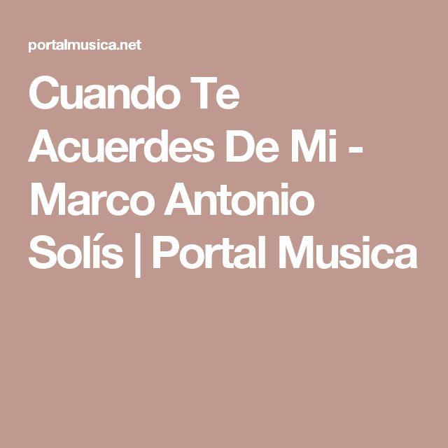 Cuando Te Acuerdes De Mi - Marco Antonio Solís | Portal Musica