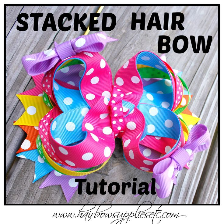 How to Make a Stacked Boutique Hair Bow - Over the Top hair bow instructions - DIY Hair Bow! Hairbow Supplies, Etc.