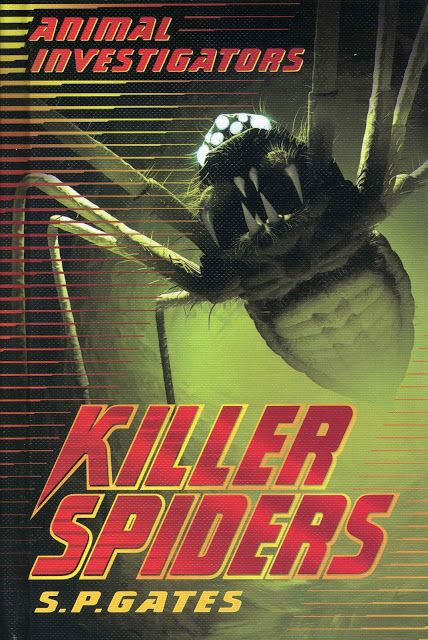 """2013 """"Killer Spiders"""" published in UK and America by Usborne (part of the """"Animal Investigator series)"""
