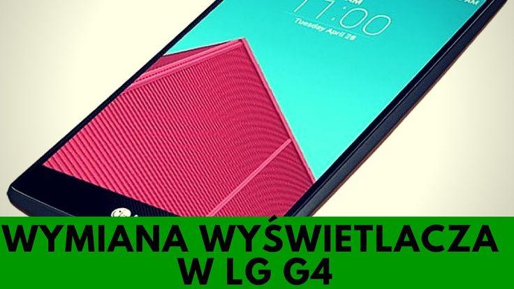 LG G4 - Wymiana wyświetlacza LCD, naprawa ekranu [PORADNIK]