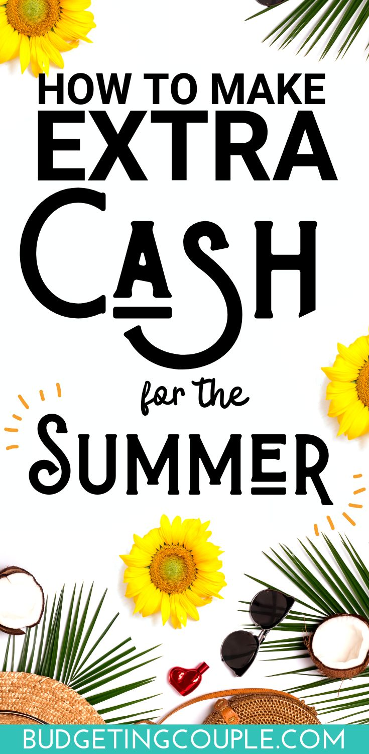 33 Lazy Ways to Make Extra Cash for the Summer! – Budgeting Couple | Saving Money, Budgeting Tips, Personal Finance