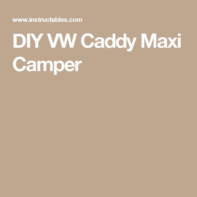 DIY VW Caddy Maxi Camper