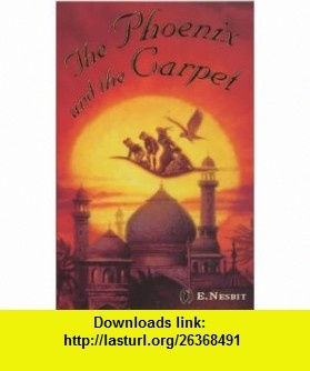 Phoenix  the Carpet (Puffin Classics) (9780141311739) E Nesbit , ISBN-10: 0141311738  , ISBN-13: 978-0141311739 ,  , tutorials , pdf , ebook , torrent , downloads , rapidshare , filesonic , hotfile , megaupload , fileserve