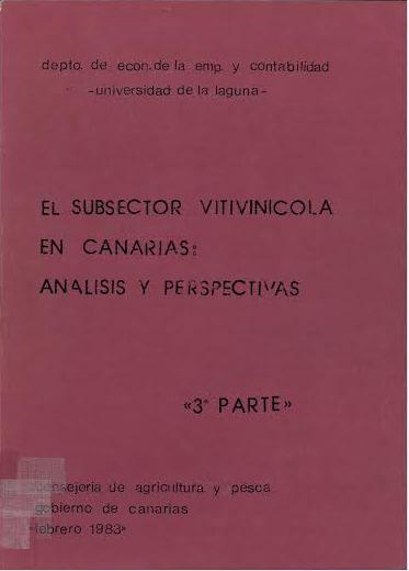 El subsector vitivinícola en Canarias: análisis y perspectivas [Canarias] : Consejeríade Agricultura de la Junta de Canarias, 1983 3 v.