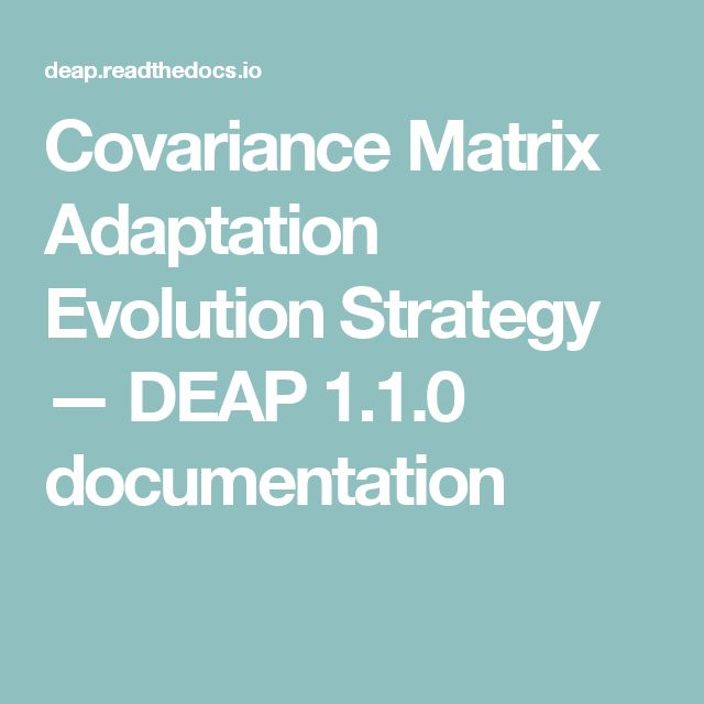 Covariance Matrix Adaptation Evolution Strategy — DEAP 1.1.0 documentation