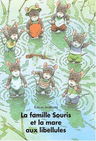 La Famille Souris et la Mare aux libellules: Amazon.fr: Kazuo Iwamura: Livres