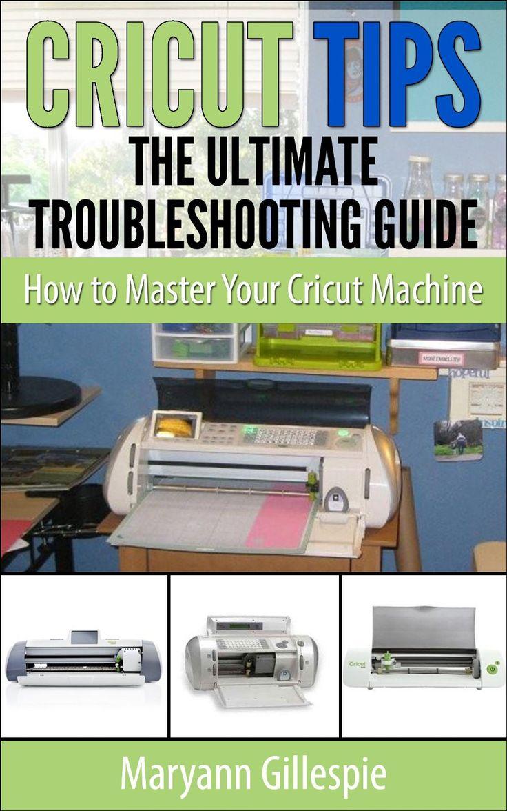 Cricut Tips the Ultimate Troubleshooting Guide: How to Master Your Cricut Machine  ($0.99) - http://www.amazon.com/exec/obidos/ASIN/B00IJKOG4Y/hpb2-20/ASIN/B00IJKOG4Y