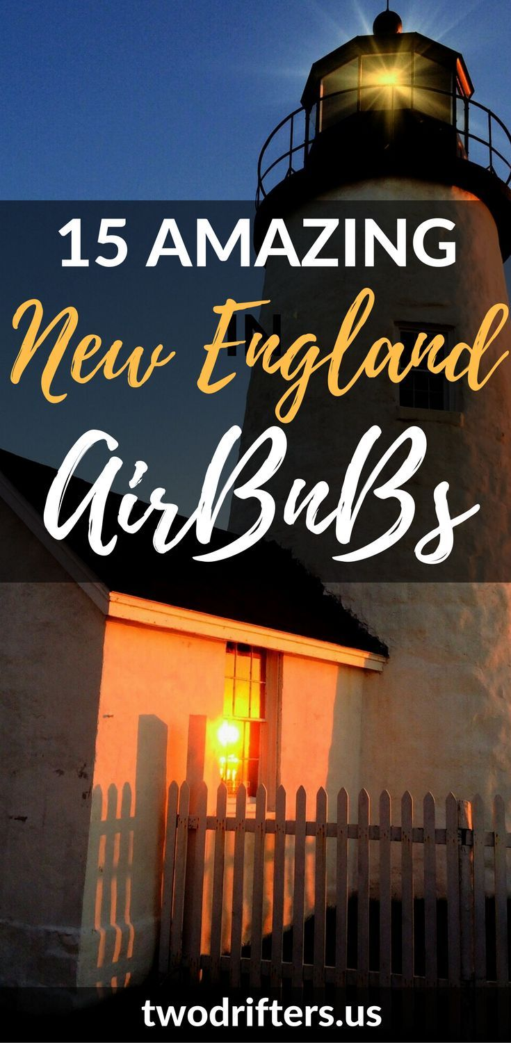 From treehouses to beach houses, there are some amazing properties to choose from for New England vacation rentals. Here's 15 you should book NOW.
