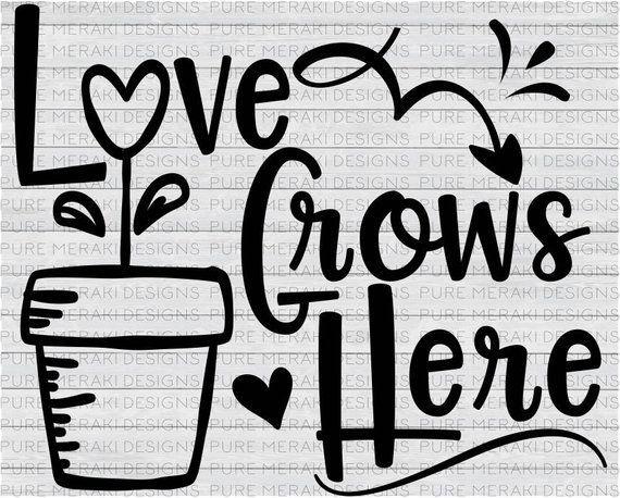 Download Spring SVG Love Grows Here SVG Family SVG Gardening Svg ...
