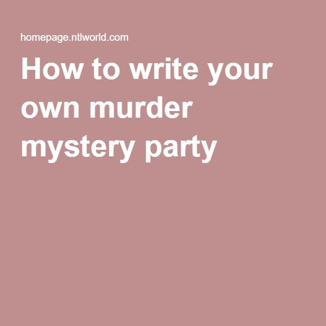 Creating your own Murder Mystery Dinner Party Game Scenarios
