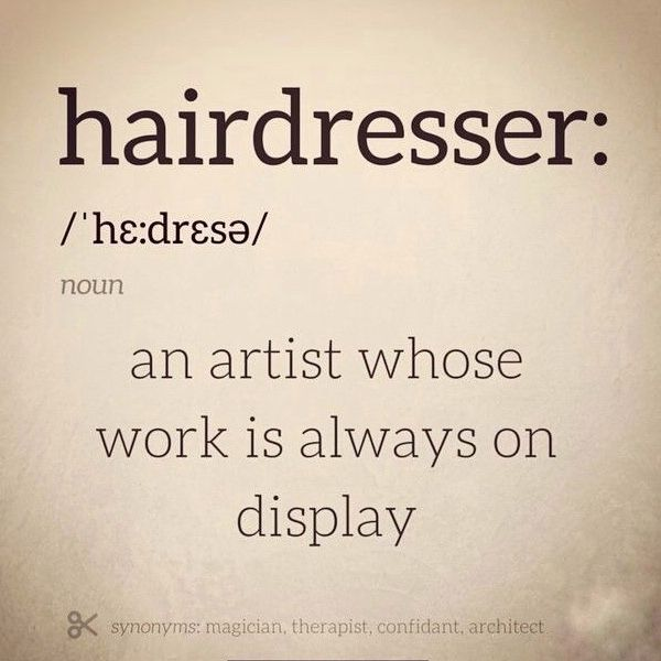 Hairdresser: an artist whose work is always on display  Synonyms
