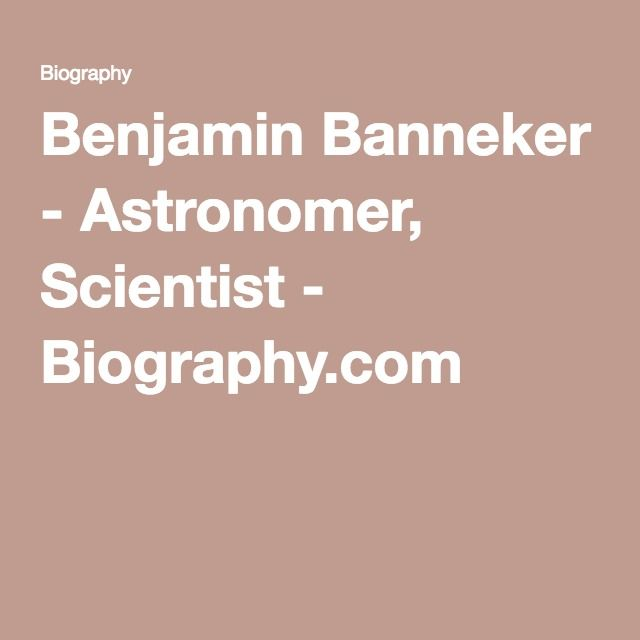 The early life and achievements of benjamin banneker