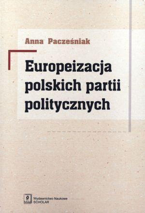 Europeizacja polskich partii politycznych / Anna Pacześniak. -- Warszawa :  Wydawnictwo Naukowe Scholar,  2014.
