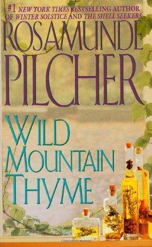 Books by Rosamunde Pilcher | wild mountain thyme by rosamunde pilcher this book gravitates around ...