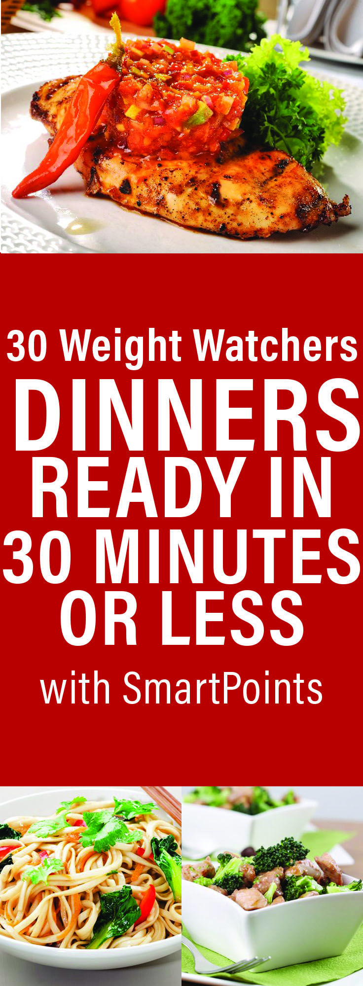30 Weight Watchers Dinners Ready in 30 Minutes or Less with SmartPoints