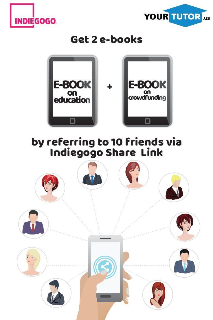 Refer to 10 friends via indiegogo share Link and get 2 e-books!