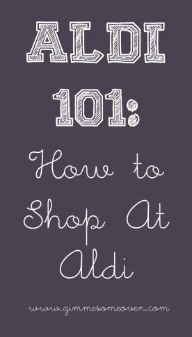How To Shop At ALDI -- all of the quirks and tips you should know for shopping at ALDI | gimmesomeoven.com