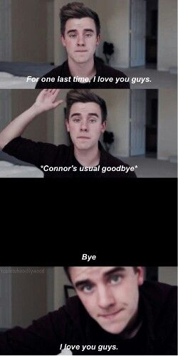 Connor Franta- I'm going to miss you! #ILoveYouConnor