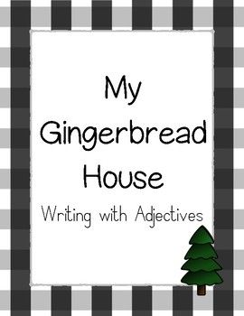 This activity is a quick, fun, and creative way to practice writing with adjectives! It includes one adjectives examples page, one gingerbread house design page, and one mad lib page.