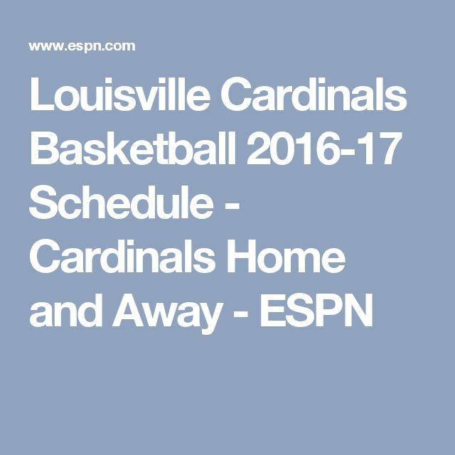 Louisville Cardinals Basketball 2016-17 Schedule - Cardinals Home and Away - ESPN