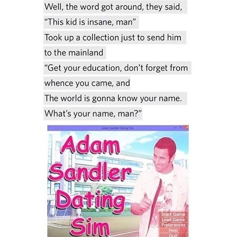 """But when I fantasize at night it's Adam Sandler's eyes"""